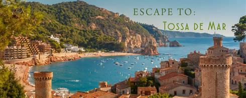 Escape to: Tossa de Mar