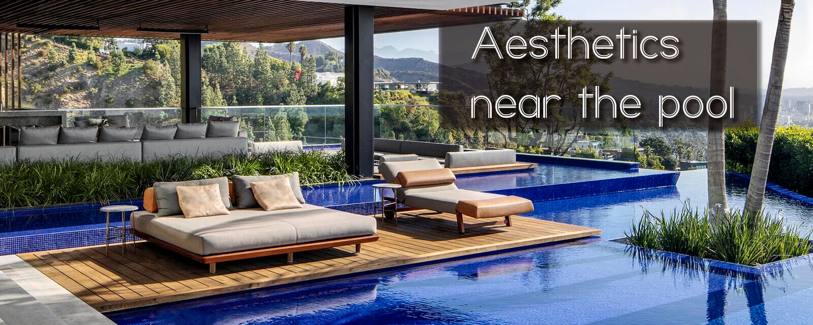 Aesthetics near the Pool