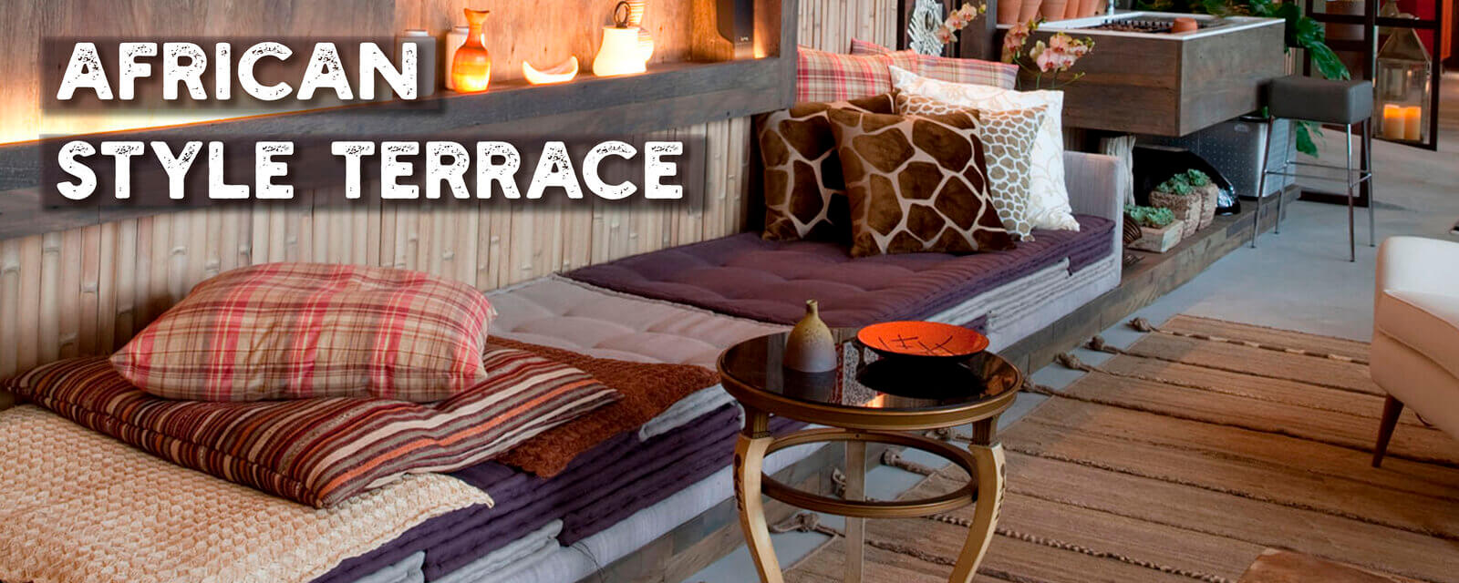 African Style | Terrace