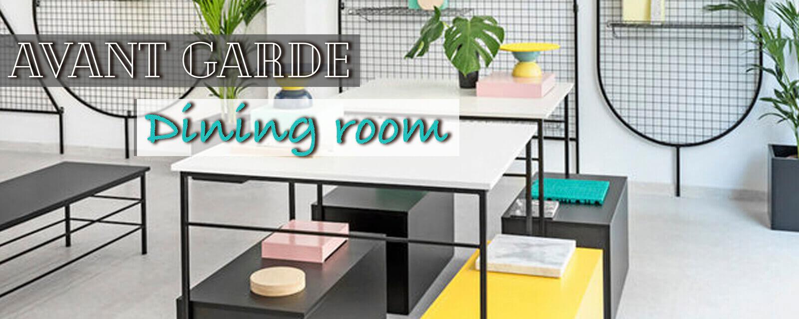 Avant Garde | Dining Room