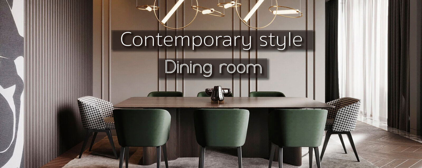 Contemporary Style | Dining Room