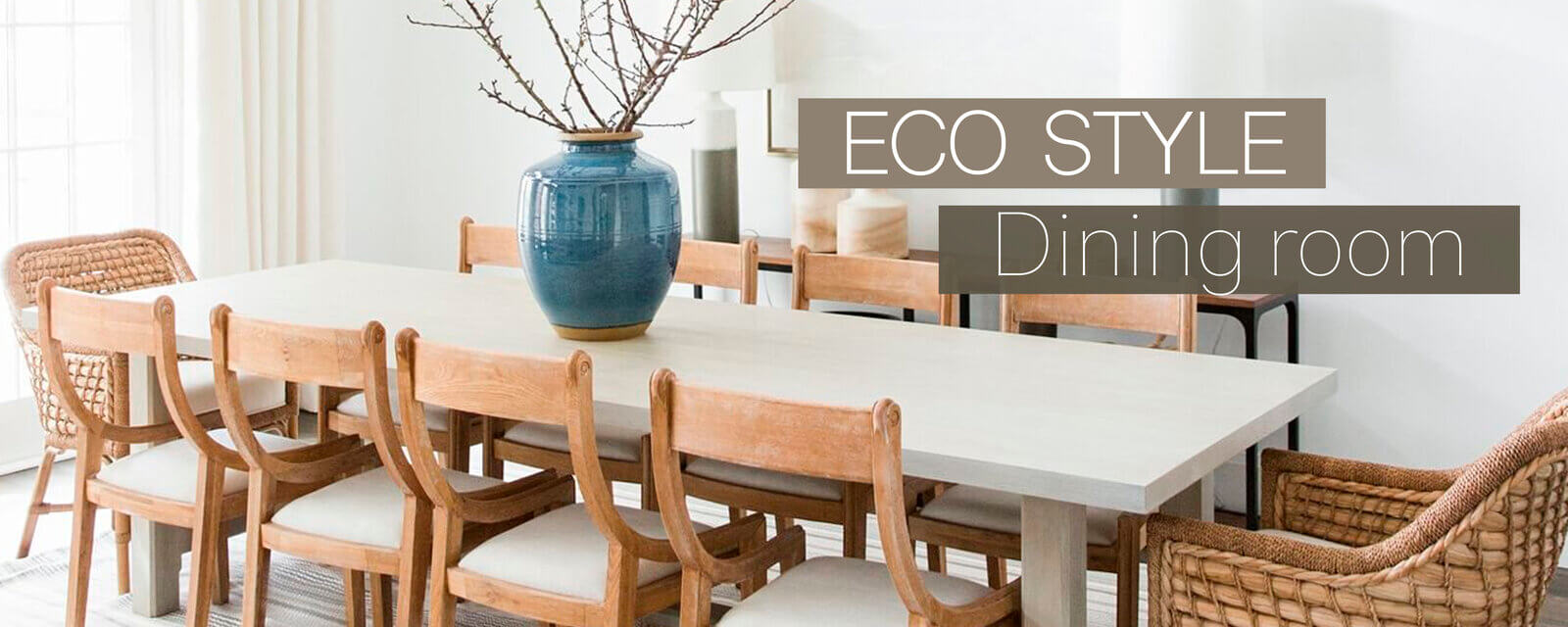 Eco Style | Dining Room