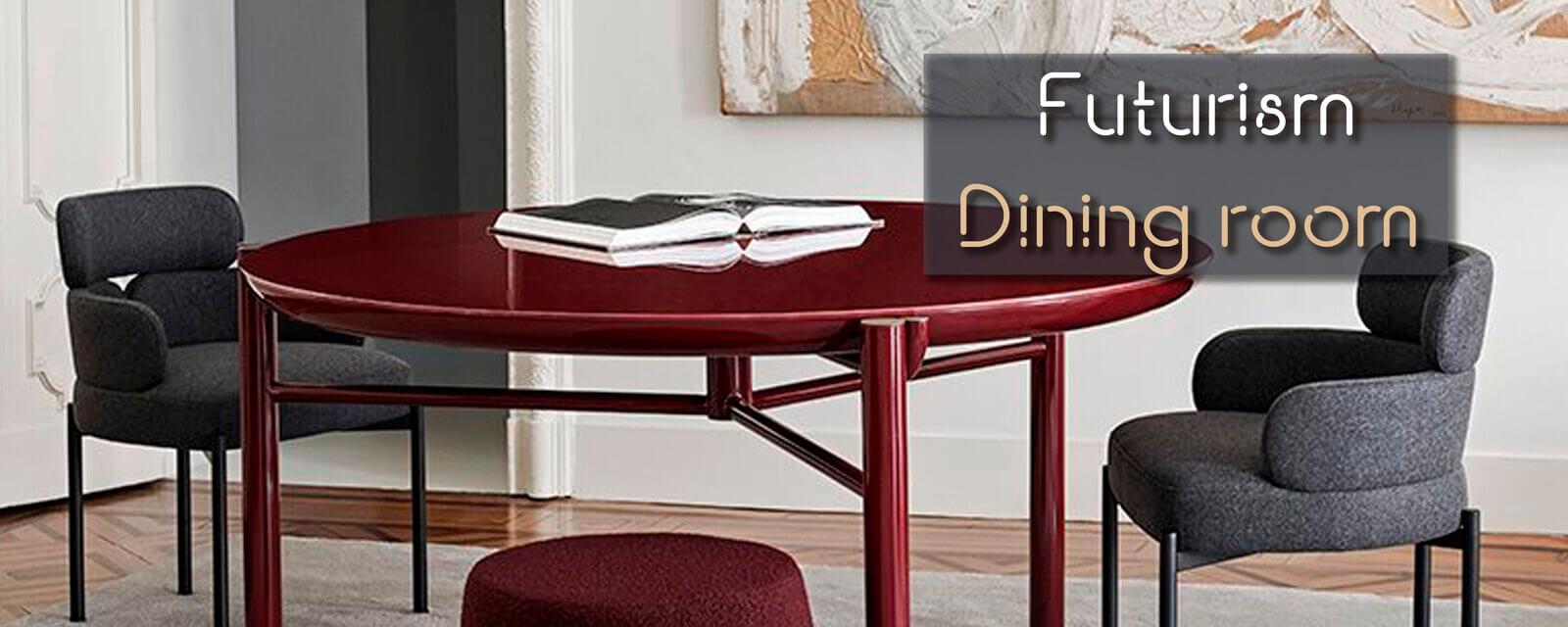 Futurism | Dining Room