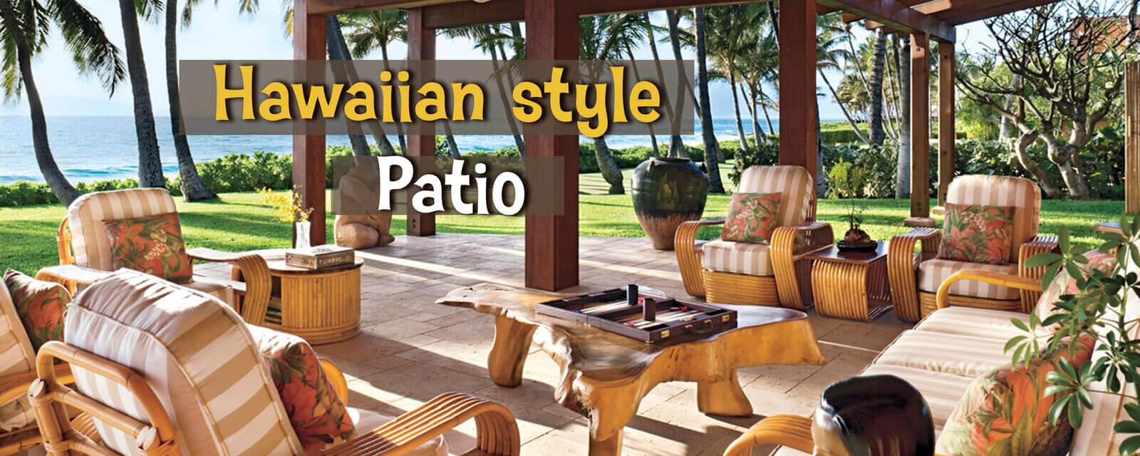 Hawaiian Style   Patio
