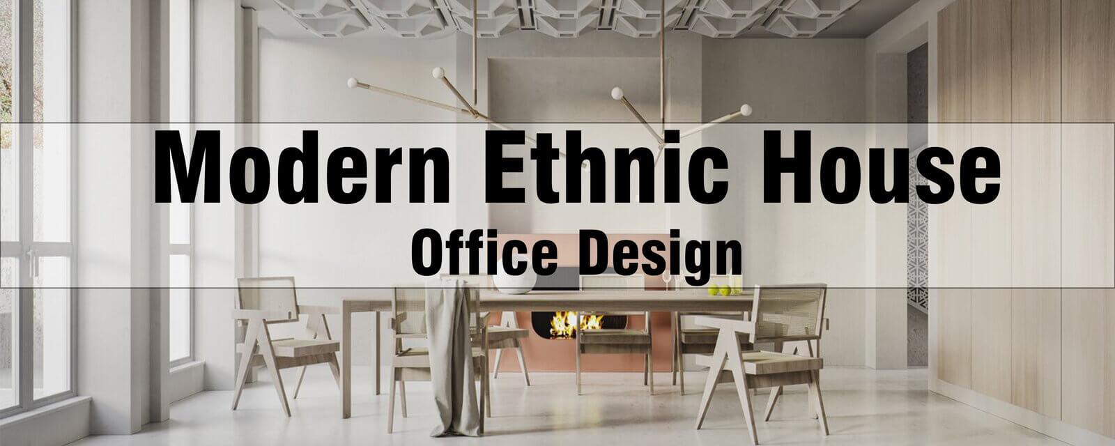 Modern Ethnic House | Office Design