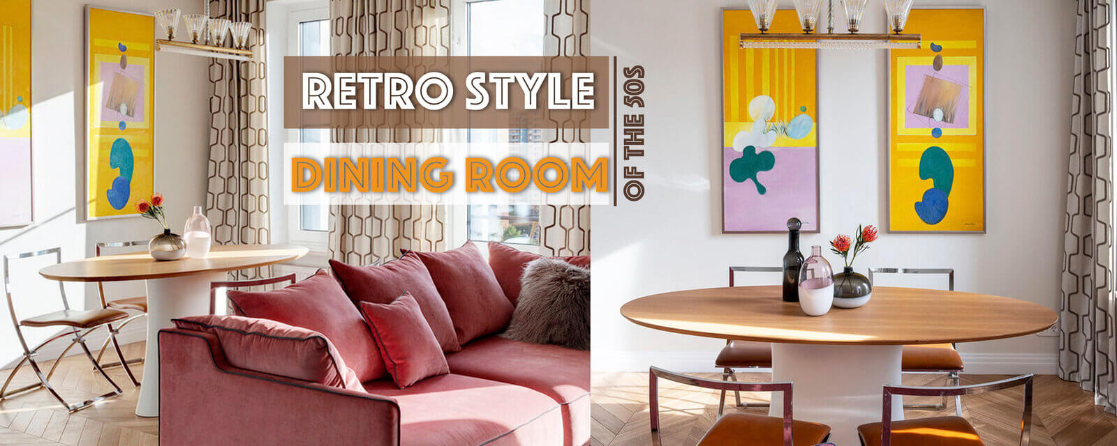 Retro Style of the 50s | Dining Room