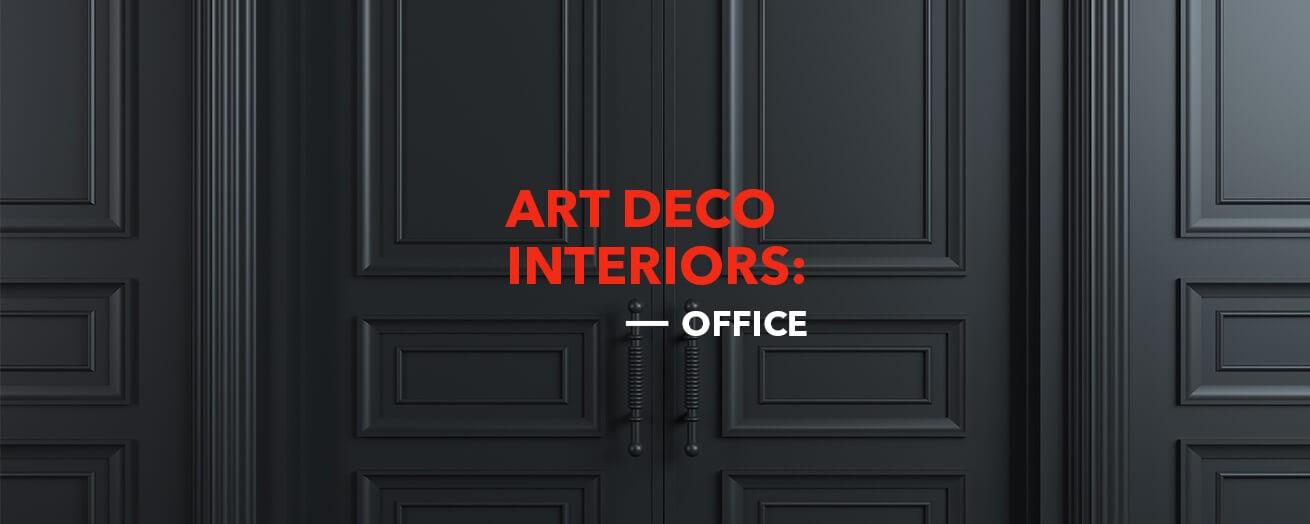 Art Deco | Office Furniture