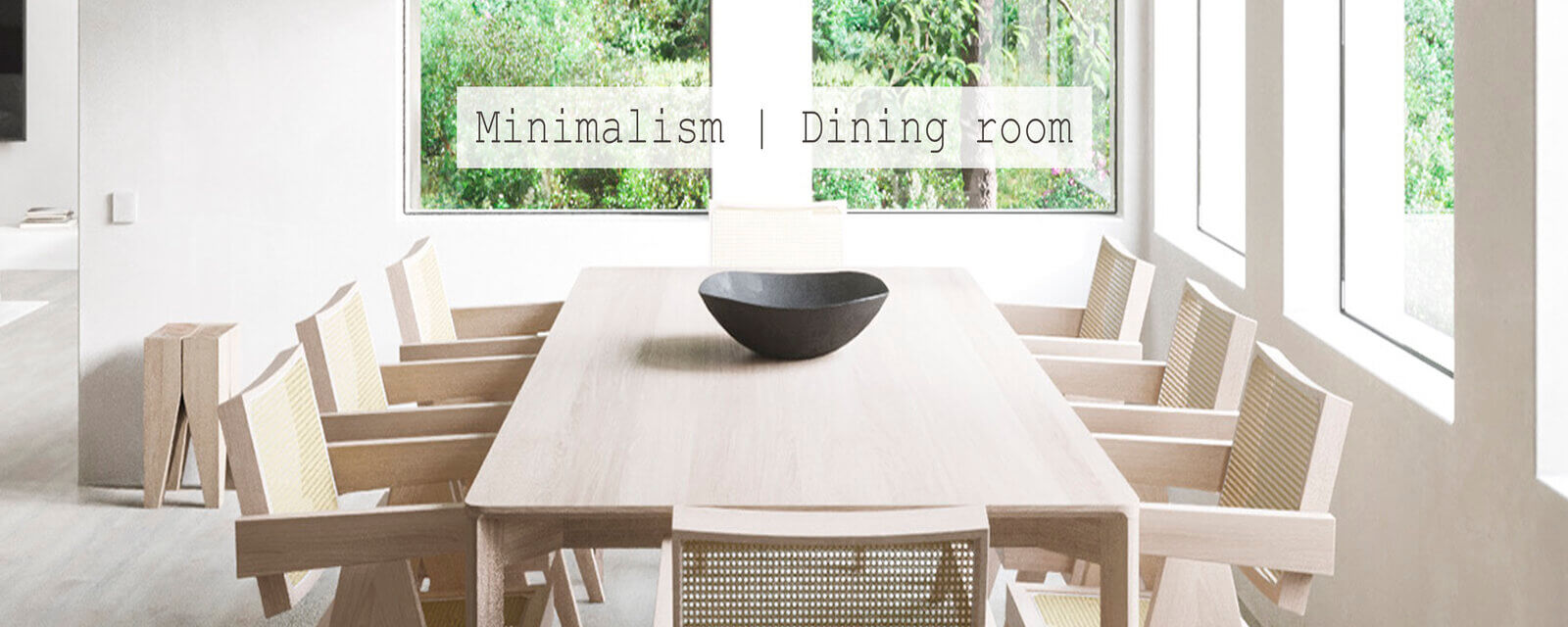 Minimalism | Dining Room