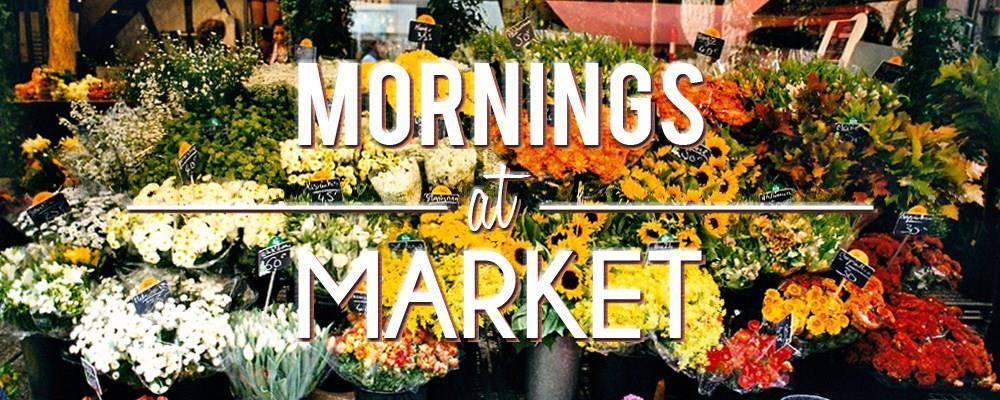 Mornings at Market